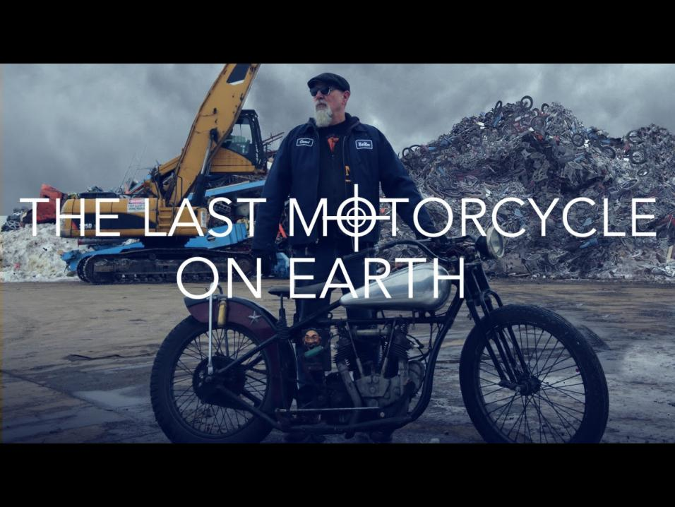 The Last Motorcycle on Earth.